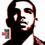 drake-thankmelater