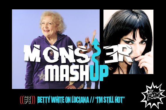 monstermashup-bettywhite-luciana