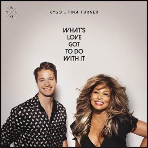 "Single cover of Kygo + Tina Turner's ""What's Love Got to Do With It"""